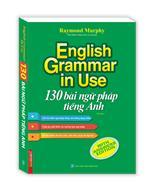 English Grammar in use - 130 bài ngữ pháp tiếng Anh (tái bản)