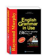 English Grammar In Use - 136 Đề Mục Ngữ Pháp Tiếng Anh Thông Dụng (tái bản)