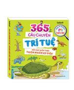 Bách khoa thiếu nhi - 365 câu chuyện trí tuệ - Hỏi đáp kiến thức thiên nhiên kỳ diệu (sách bản quyền)