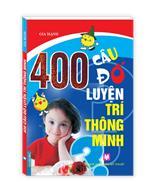 400 câu đố luyện trí thông minh(tái bản)