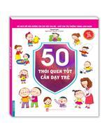 Bộ sách gối đầu giường của các bậc cha mẹ - Giúp con yêu trưởng thành lành mạnh - 50 thói quen tốt cần dạy trẻ (sách bản quyền)