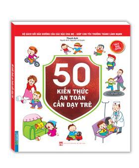 Bộ sách gối đầu giường của các bậc cha mẹ - Giúp con yêu trưởng thành lành mạnh - 50 kiến thức an toàn cần dạy trẻ (sách bản quyền)