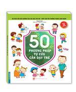 Bộ sách gối đầu giường của các bậc cha mẹ - Giúp con yêu trưởng thành lành mạnh - 50 phương pháp tự cứu cầ dạy trẻ (sách bản quyền)