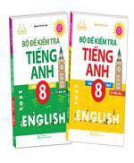 Combo Bộ đề kiểm tra tiếng Anh lớp 8 - Có đáp án (2 cuốn)