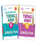 Combo Bộ đề kiểm tra tiếng Anh lớp 9 - Có đáp án (2 cuốn)