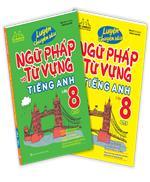 Combo Luyện chuyên sâu ngữ pháp và từ vựng tiếng anh lớp 8 (2 cuốn)