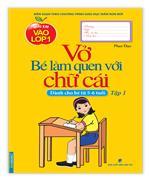 Vở bé làm quen với chữ cái - Tập 1 (dành cho bé từ 5 - 6 tuổi)