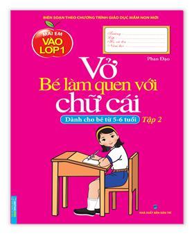Vở bé làm quen với chữ cái - Tập 2 (dành cho bé từ 5 - 6 tuổi)