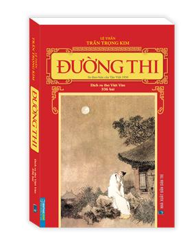 Đường thi - In theo bản của Tân Việt 1950(dịch ra thơ Việt Văn-336 bài)