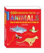Sách Bản Quyền Micro Facts! Cùng Bé Khám Phá 500 Điều Thú Vị Về Động Vật