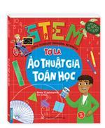 STEM - Tớ là ảo thuật gia toán học (sách bản quyền)