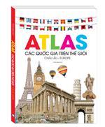 Atlas các quốc gia trên thế giới - Châu Âu -Europe (bìa cứng)