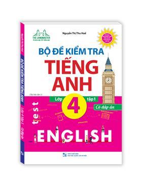 Bộ đề kiểm tra tiếng Anh lớp 4 tập 1 - Có đáp án (tái bản 01)