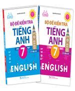 Combo Bộ đề kiểm tra tiếng Anh lớp 7 - Có đáp án (2 cuốn)