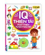 IQ thiên tài phát triển tư duy não bộ 3 - 4 tuổi(tái bản)