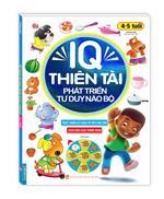 IQ thiên tài phát triển tư duy não bộ 4 - 5 tuổi (tái bản)