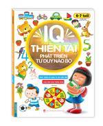 IQ thiên tài phát triển tư duy não bộ 6- 7 tuổi (tái bản)
