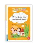 Nhật ký trưởng thành cúa đứa con ngoan (Kỹ năng sống dành cho học sinh) - Bố mẹ không phải người giúp việc của con (Sách bản quyền)