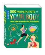 Sách Bản Quyền Micro Facts! Cùng Bé Khám Phá 500 Điều Thú Vị Về Cơ Thể Con Người