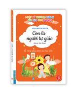 Nhật ký trưởng thành cúa đứa con ngoan (Kỹ năng sống dành cho học sinh) - Con là người tự giác (Sách bản quyền)