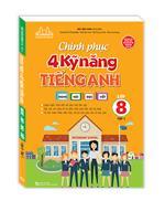 Chinh phục 4 kỹ năng tiếng anh Nghe - nói - đọc - viết lớp 8 tập 1