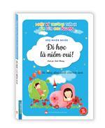 Nhật ký trưởng thành cúa đứa con ngoan (Kỹ năng sống dành cho học sinh) - Đi học là niềm vui (Sách bản quyền)