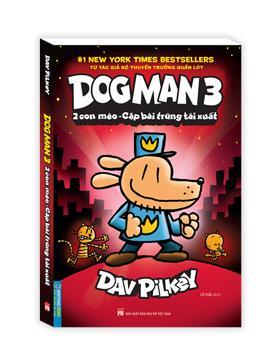 Dog Man 3 - 2 con mèo - Cặp bài trùng tái xuất (bìa mềm)