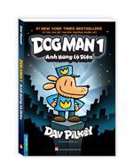Dog Man 1 - Anh hùng lộ diện (bìa mềm)