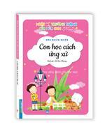 Nhật ký trưởng thành cúa đứa con ngoan (Kỹ năng sống dành cho học sinh) - Con học cách ứng xử (Sách bản quyền)