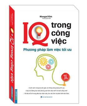 IQ trong công việc - Phương pháp làm việc tối ưu (sách bản quyền)