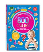 Giáo dục sớm phát triển trí não - 800 câu đố - Bồi dưỡng khả năng sáng tạo (sách bản quyền)