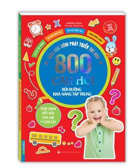 Giáo dục sớm phát triển trí não - 800 câu đố - Bồi dưỡng khả năng tập trung (sách bản quyền)