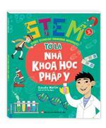 STEM - Tớ là nhà khoa học pháp y (sách bản quyền)