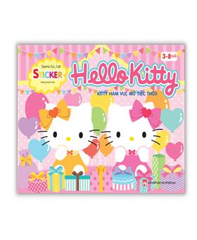 Hello Kitty - Kitty ham vui , mở tiệc thôi ! (3-8 tuổi)