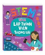 STEM - Tớ là lập trình viên tương lai (sách bản quyền)