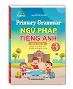 Primary Grammar - Ngữ pháp tiếng anh theo chủ đề lớp 3 tập 1