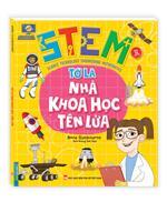 STEM - Tớ là nhà khoa học tên lửa (sách bản quyền)