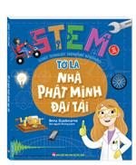 STEM - Tớ là nhà phát minh đại tài (sách bản quyền)