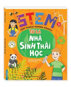 STEM - Tớ là nhà sinh thái học(sách bản quyền)