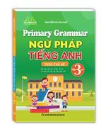 Primary Grammar - Ngữ pháp tiếng anh theo chủ đề lớp 3 tập 2