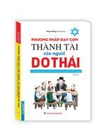 Phương pháp dạy con thành tài của người Do Thái (tái bản)