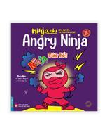 Ninja nhí - Rèn luyện tư duy tích cực - Ninja tức tối (sách bản quyền)(song ngữ)