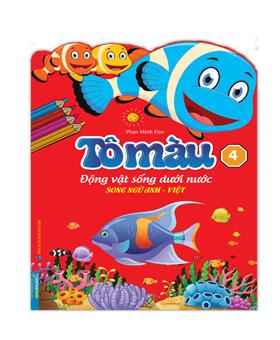 Tô màu động vật dưới nước tập 4(song ngữ Anh-Việt)