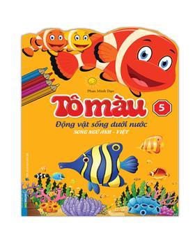 Tô màu động vật dưới nước tập 5(song ngữ Anh-Việt)