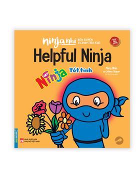 Ninja nhí - Rèn luyện tư duy tích cực - Ninja tốt tính (sách bản quyền)(song ngữ)