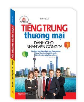 Xinfeng - Tiếng Trung thương mại dành cho nhân viên công ty(tái bản 01)