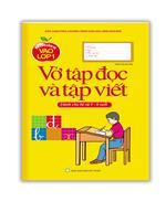 Bé chuẩn bị vào lớp 1 - Vở tập đọc và tập viết ( dành cho bé từ 5-6 tuổi )