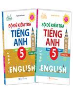 Combo Bộ đề kiểm tra tiếng Anh lớp 5 tập 1 + tập 2 - Có đáp án (tái bản 01)